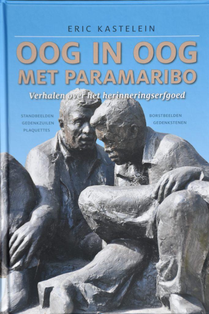 Oog in oog met Paramaribo. Verhalen over het herinneringserfgoed